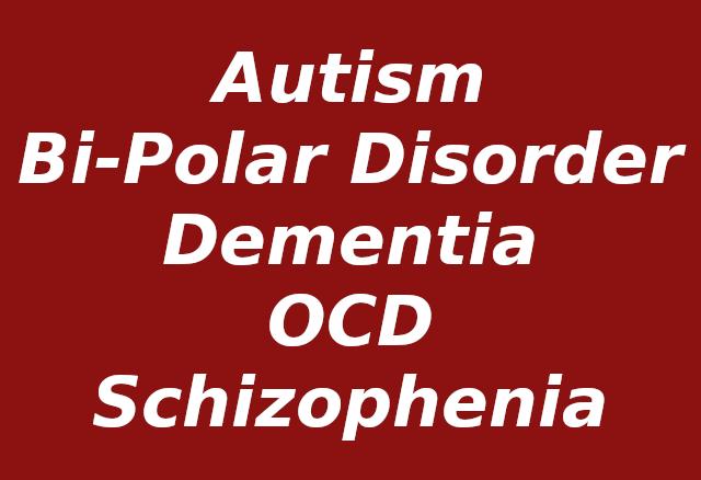 Image with words: Autism, Bi-Polar Disorder,Dementia,OCD, Schizophrenia