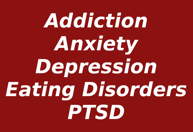 addiction, anxiety, eating disorders, PTSD
