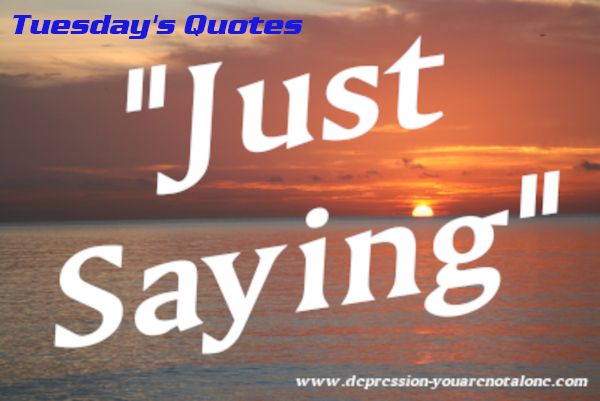 the words tusday's quotes in blue and the words just saying over ocean sunrise (copyrighted)